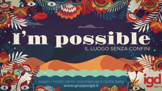 """IGD lancia una nuova, importante campagna istituzionale: """"I'm possible, il luogo dove tutto è possibile"""""""